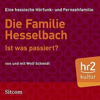 Ist was passiert?     Die Hesselbachs 1.20              Autor:                                                                                                                                 Wolf Schmidt                               Sprecher:                                                                                                                                 Sophie Engelke,                                                                                        Carl Luley,                                                                                        Wolf Schmidt,                   und andere                 Spieldauer: 42 Min.     1 Bewertung     Gesamt 5,0
