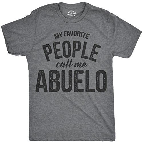 Crazy Dog T-Shirts Mens My Favorite People Call Me Abuelo Tshirt Funny Fathers Day Tee for Guys (Dark Heather Grey) - L