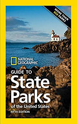 National Geographic Guide to State Parks of the United States, 5th Edition by National Geographic