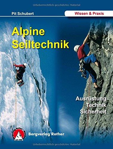 Alpine Seiltechnik. Ausrüstung - Technik - Sicherheit (Wissen & Praxis)