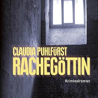 Rachegöttin                   Autor:                                                                                                                                 Claudia Puhlfürst                               Sprecher:                                                                                                                                 Petra Pavel                      Spieldauer: 13 Std. und 47 Min.     10 Bewertungen     Gesamt 2,5