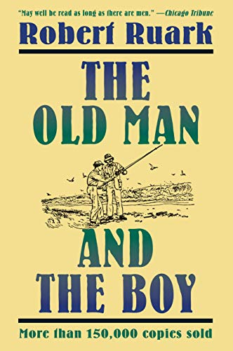 Compare Textbook Prices for The Old Man and the Boy Reprint Edition ISBN 9780805026696 by Ruark, Robert