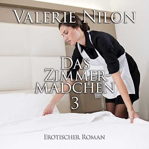 Das Zimmermädchen 3: Erotischer Roman Titelbild