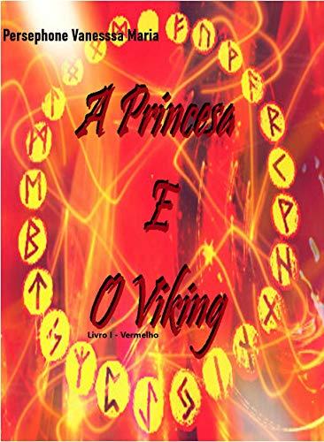 A PRINCESA E O VIKING: LIVRO I - VERMELHO