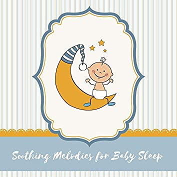 Soothing Melodies for Baby Sleep