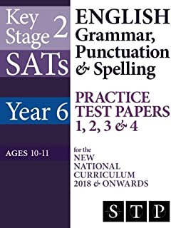 KS2 SATs English Grammar, Punctuation & Spelling Practice Test Papers 1, 2, 3 & 4 for the New National Curriculum 2018 & Onwards (Year 6: Ages 10-11) (SATs Essentials Series) (Volume 16)