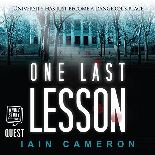 One Last Lesson     DI Angus Henderson, Book 1              By:                                                                                                                                 Iain Cameron                               Narrated by:                                                                                                                                 Dave Gillies                      Length: 8 hrs     2 ratings     Overall 4.0