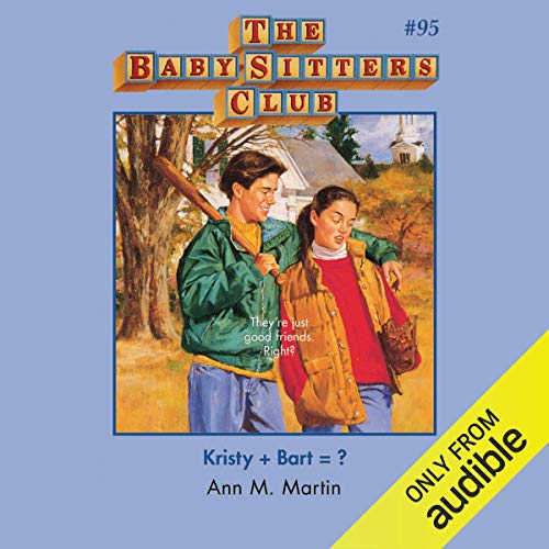 Kristy + Bart = ?: The Baby-Sitters Club, Book 95