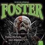 Foster: Folge 01: Prolog - Die Seele eines Dämons