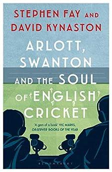 Book's Cover of Arlott, Swanton and the Soul of English Cricket (English Edition) Versión Kindle