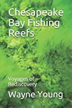 Chesapeake Bay Fishing Reefs: Voyages of Rediscovery