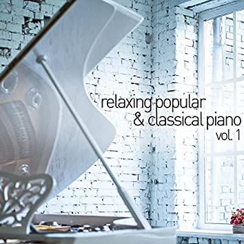 Relaxing Popular and Classical Piano, Vol. 1