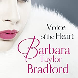 Voice of the Heart                   By:                                                                                                                                 Barbara Taylor Bradford                               Narrated by:                                                                                                                                 DeNica Fairman                      Length: 35 hrs and 23 mins     30 ratings     Overall 4.0