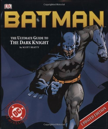 Batman: The Ultimate Guide to the Dark Knight by Scott Beatty (2005-02-28)
