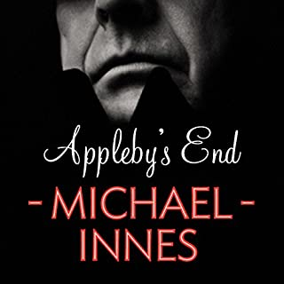 Appleby's End     An Inspector Appleby Mystery              By:                                                                                                                                 Michael Innes                               Narrated by:                                                                                                                                 Vincent Brimble                      Length: 8 hrs and 10 mins     117 ratings     Overall 3.5