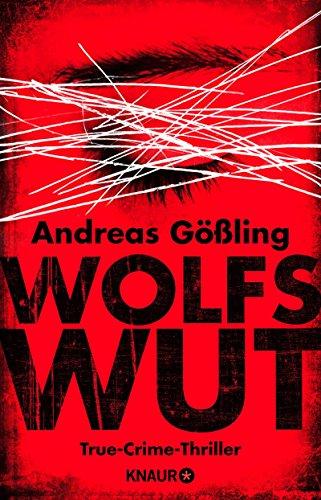Wolfswut: True-Crime-Thriller (Die Kira Hallstein-Serie 1)