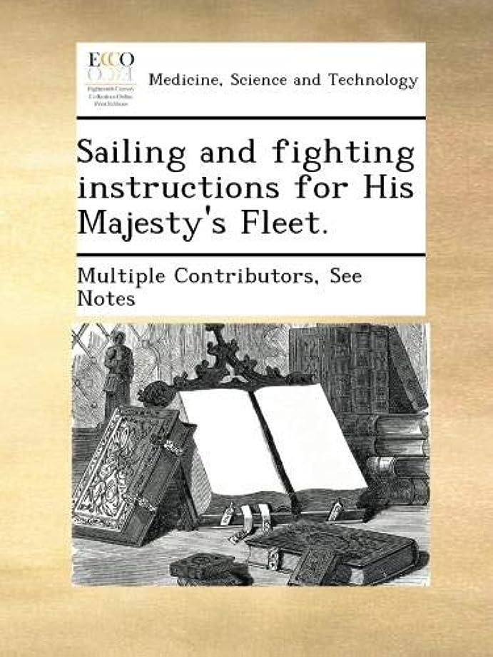 群衆誇張する配分Sailing and fighting instructions for His Majesty's Fleet.