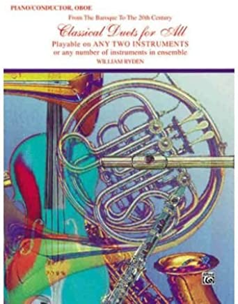 Classical Duets for All (from the Baroque to the 20th Century): Piano/Conductor, Oboe (Classical Instrumental Ensembles for All) (Paperback) - Common