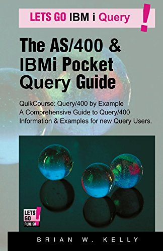 The AS/400 & IBM i Pocket Query Guide: QuikCourse:  IBM i Query By Example. (AS/400 & IBM i Application Development) (English Edition)
