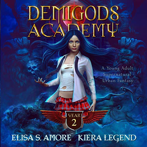 Demigods Academy - Year Two: Young Adult Supernatural Urban Fantasy