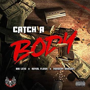 Catch a Body (feat. Royal flush & tragedy khadafi)