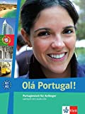 Olá Portugal! A1-A2: Portugiesisch für Anfänger. Lehrbuch + 2 Audio-CDs (Olá Portugal! neu / Portugiesisch für Anfänger)