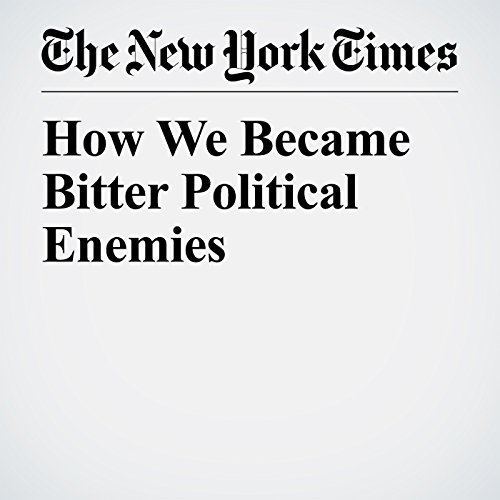 How We Became Bitter Political Enemies copertina
