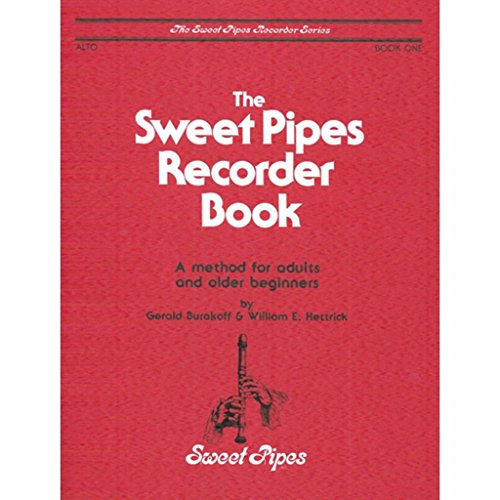 Sweet Pipes Recorder Book 1: A Method for Adults and Older Beginners - Alto