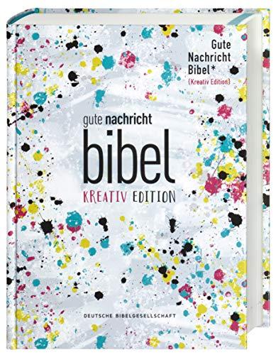 Gute Nachricht Bibel. Kreativ-Edition (ohne Apokryphen). Ökumenische Bibel. Art Journaling Bibel für Teenager und junge Leute mit interaktiven Elementen für das eigene kreative Bibelstudium