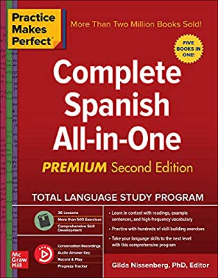 Practice Makes Perfect: Complete Spanish All-in-One, Premium Second Edition from McGraw-Hill Education