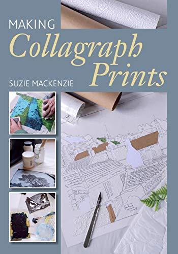 Making Collagraph Prints (English Edition)