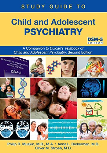 Compare Textbook Prices for Child and Adolescent Psychiatry: A Companion to Dulcan's Textbook of Child and Adolescent Psychiatry, Second Edition: DSM-5 Edition Study Guide Edition ISBN 9781615371150 by Philip R. Muskin,Anna L. Dickerman,Oliver M. Stroeh