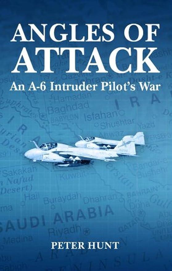 山岳協力的チームAngles of Attack, An A-6 Intruder Pilot's War (English Edition)