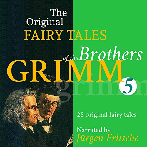 25 Original Fairytales     The Original Fairy Tales of the Brothers Grimm 5              By:                                                                                                                                 Brothers Grimm                               Narrated by:                                                                                                                                 Jürgen Fritsche                      Length: 4 hrs and 15 mins     Not rated yet     Overall 0.0