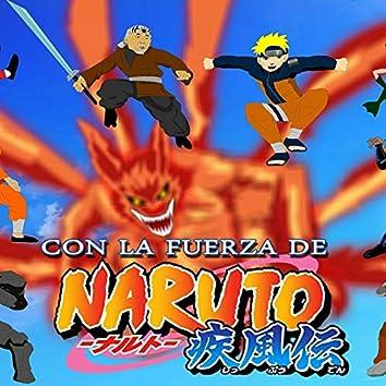 Con La Fuerza De Naruto