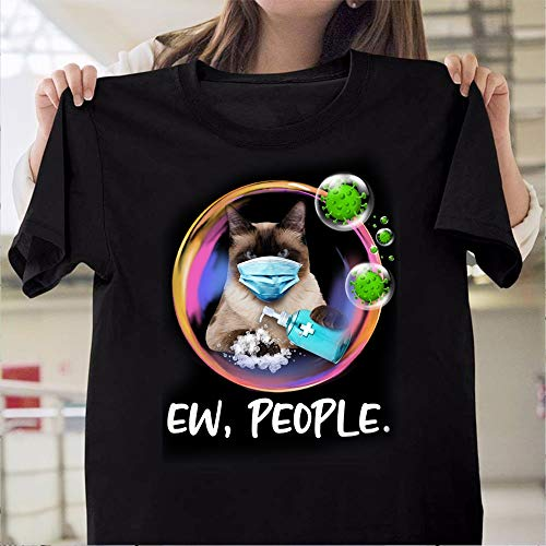Trending Ew People Stay Out of My Bubble Funny Quarantined Hand-Washing Siamese Cat T-Shirt Black