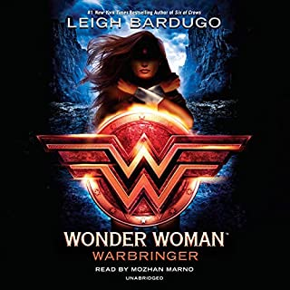 Wonder Woman: Warbringer                   Written by:                                                                                                                                 Leigh Bardugo                               Narrated by:                                                                                                                                 Mozhan Marno                      Length: 11 hrs and 56 mins     19 ratings     Overall 4.6