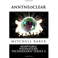 ANNT: NeoClear I & II: Adaptable Neo-Nature Technology: Volume 4