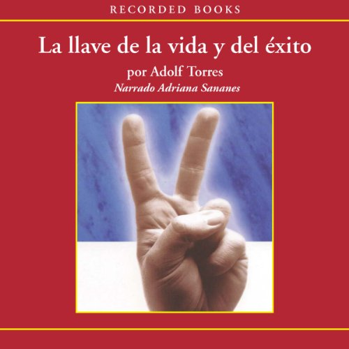 La llave de la vida y el éxito [The Key to Life and Success (Texto Completo)] audiobook cover art
