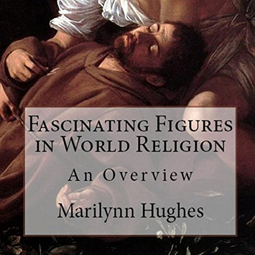 Fascinating Figures in World Religion audiobook cover art