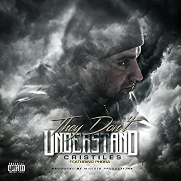 They Don't Understand (feat. Phora) - Single
