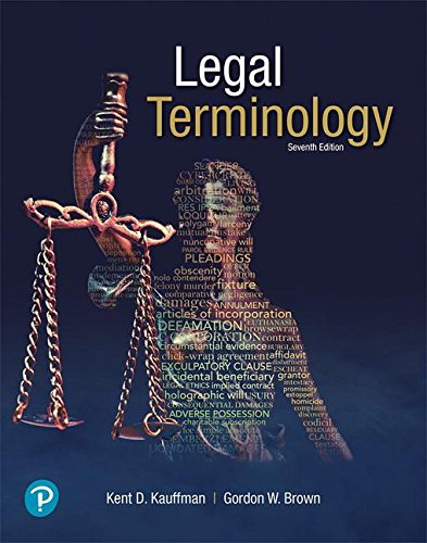 Compare Textbook Prices for Legal Terminology 7 Edition ISBN 9780134849225 by Kauffman, Kent,Brown, Gordon