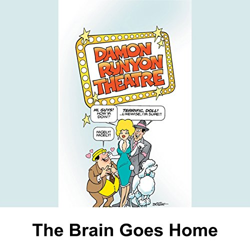 Damon Runyon Theater: The Brain Goes Home audiobook cover art