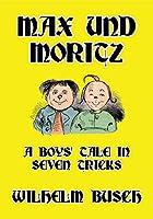 Max und Moritz: A Boys' Tale in Seven Tricks