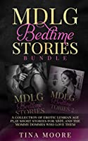 MDLG Bedtime Stories Bundle: A collection of erotic lesbian age play short stories for ABDL and the Mommy Dommes who love them