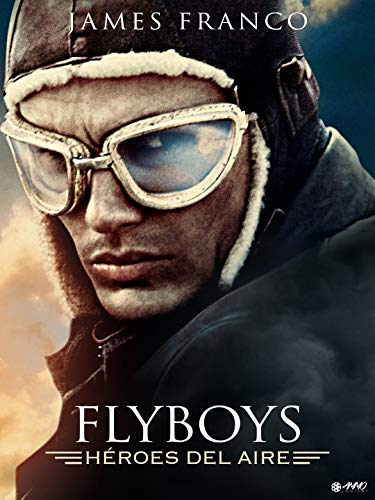 Flyboys. Heroes Del Aire