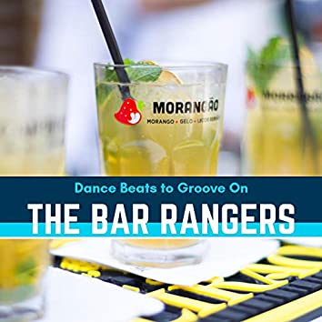 The Bar Rangers - Dance Beats To Groove On