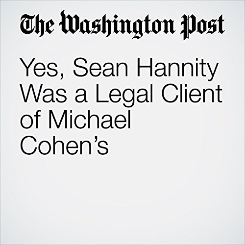 Yes, Sean Hannity Was a Legal Client of Michael Cohen's copertina