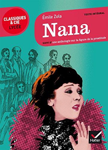 Nana : suivi d'un parcours sur la figure de la prostituée (Le récit, la nouvelle) (French Edition)