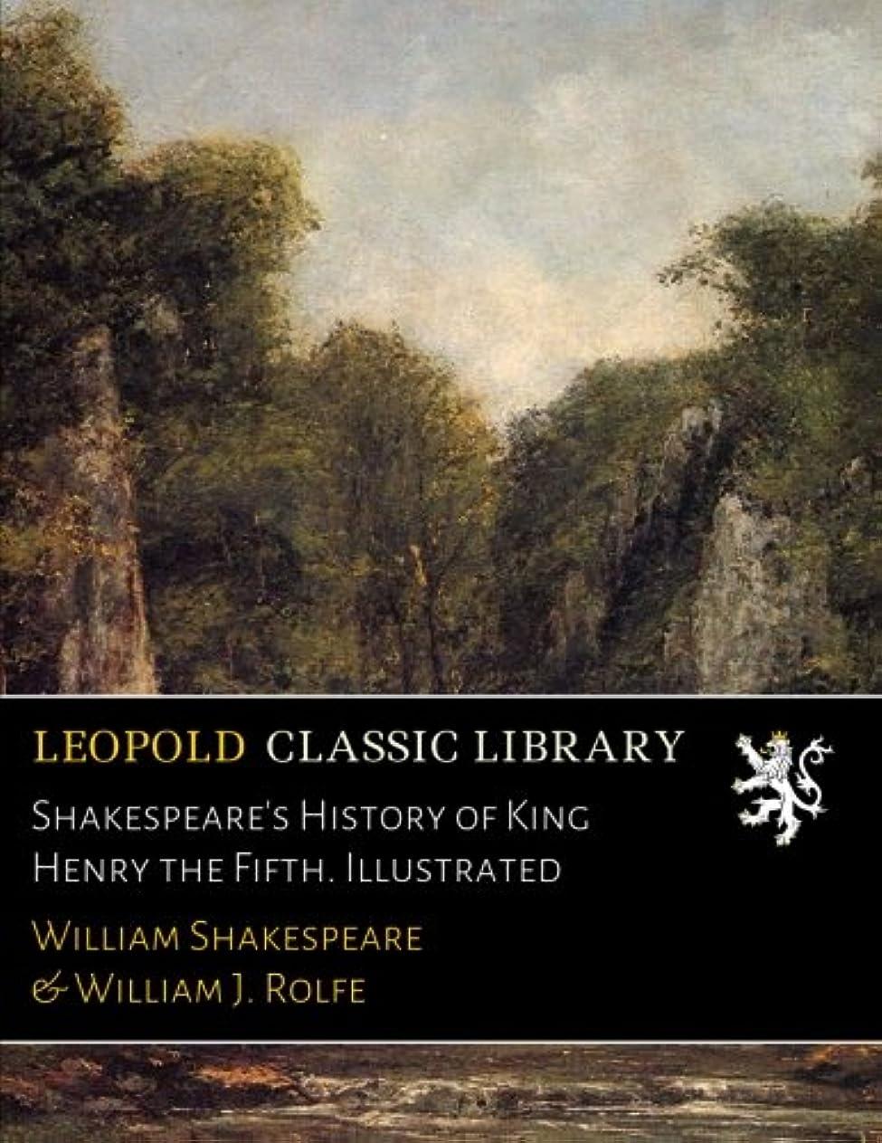 繰り返す性能排泄するShakespeare's History of King Henry the Fifth. Illustrated